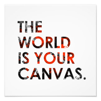 The world is your canvas. Motivation for artists Photograph