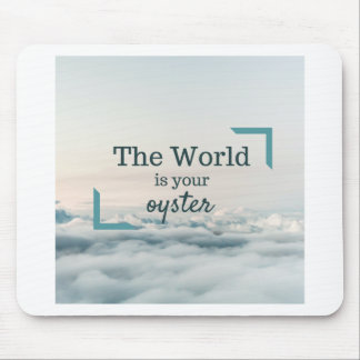 The World Is Your Oyster Mouse Pad