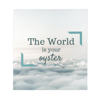 The World Is Your Oyster Notepad
