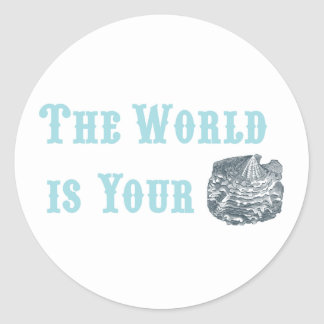 The World is Your Oyster Stickers