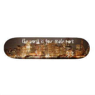 the world is your skate park skateboard deck