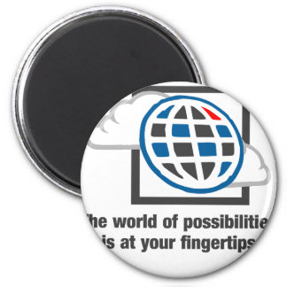 The World Of Possibilities Is At Your Fingertips Magnet
