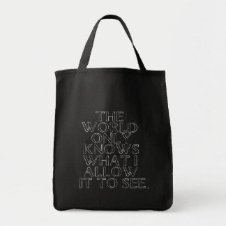 THE WORLD ONLY KNOWS WHAT I WANT IT TO SEE. TOTE BAG