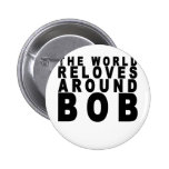 the world reloves around bob t-shirts.png pin