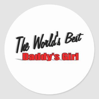 The World s Best Daddy s Girl Round Stickers