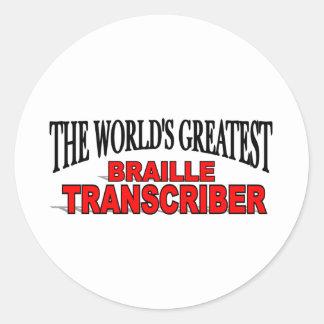 The World s Greatest Braille Transcriber Round Sticker