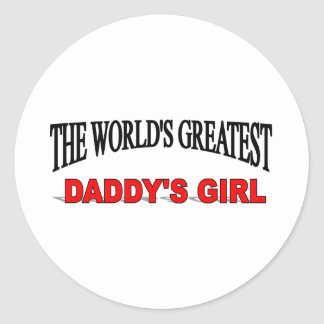 The World s Greatest Daddy s Girl Round Stickers