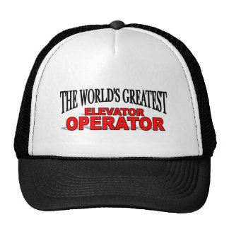 The World s Greatest Elevator Operator Trucker Hats