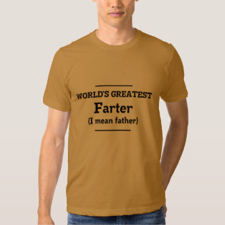 The World's Greatest Farter Tees
