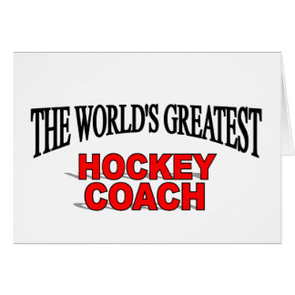 The World s Greatest Hockey Coach Greeting Cards