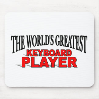 The World s Greatest Keyboard Player Mouse Pads