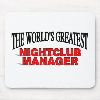 The World s Greatest Nightclub Manager Mouse Pad