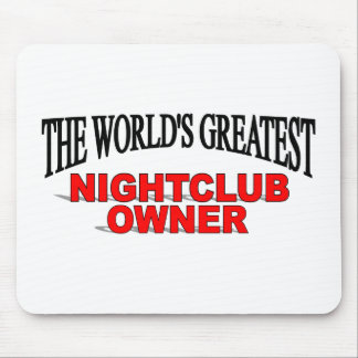 The World s Greatest Nightclub Owner Mouse Mat