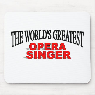 The World s Greatest Opera Singer Mouse Pads