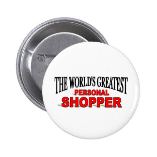 The World s Greatest Personal Shopper Pinback Button