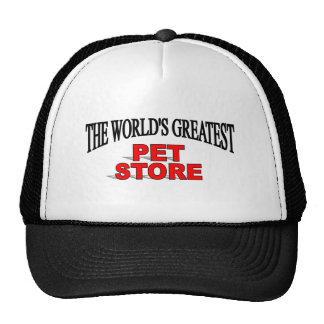 The World s Greatest Pet Store Trucker Hats