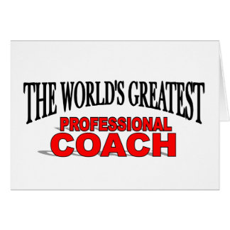 The World s Greatest Professional Coach Greeting Card