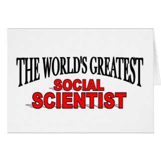 The World s Greatest Social Scientist Card