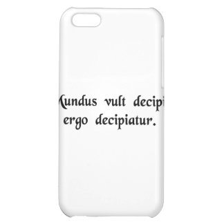 The world wants to be deceived, so let it be...... case for iPhone 5C