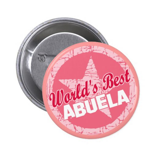 The Worlds Best Abuela Pinback Button