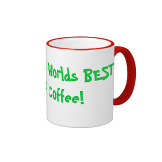 The Worlds BEST Cup Of Coffee Mugs