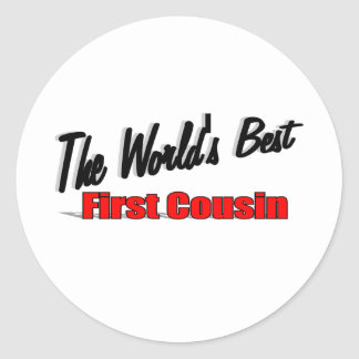 The World's Best First Cousin Classic Round Sticker