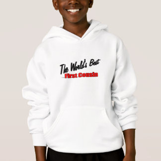 The World's Best First Cousin Hoodie