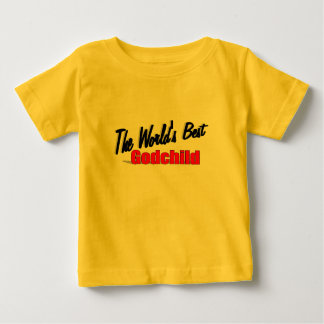The World's Best Godchild Baby T-Shirt