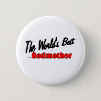 The World's Best Godmother Button