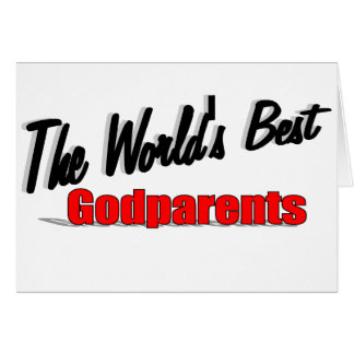 The World's Best Godparents Greeting Cards