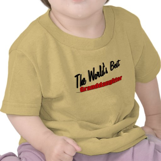 The World's Best Granddaughter Tees