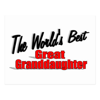 The World's Best Great Granddaughter Postcard