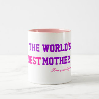 The World's Best Mother From Your Daughter Gift Two-Tone Coffee Mug