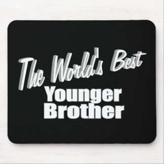 The World's Best Younger Brother Mouse Pad