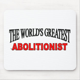 The World's Greatest Abolitionist Mouse Pad