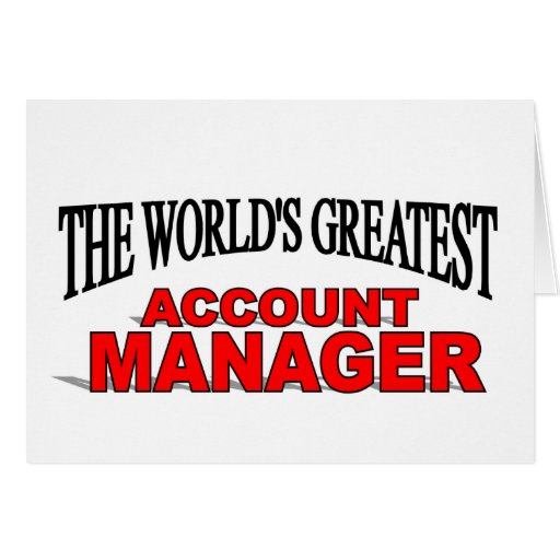 The World's Greatest Account Manager Greeting Card