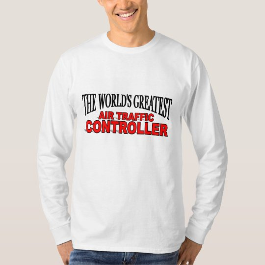 The World's Greatest Air Traffic Controller T-Shirt