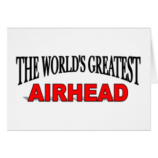 The World's Greatest Airhead Card