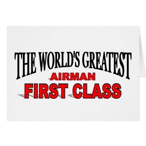 The World's Greatest Airman First Class Greeting Cards