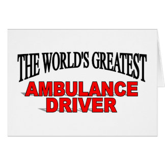 The World's Greatest Ambulance Driver Card