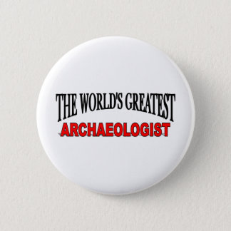 The World's Greatest Archaeologist Pinback Button