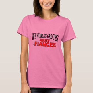 The World's Greatest Army Fiancee T-Shirt
