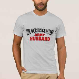 The World's Greatest Army Husband T-Shirt