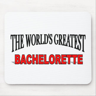 The World's Greatest Bachelorette Mouse Pad