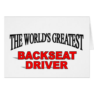 The World's Greatest Backseat Driver Card