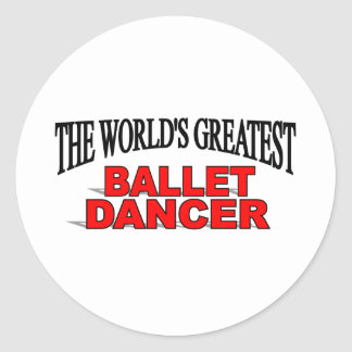 The World's Greatest Ballet Dancer Classic Round Sticker