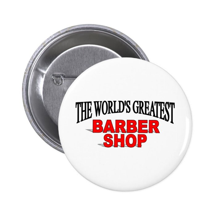The World's Greatest Barber Shop Button