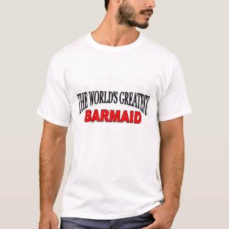 The World's Greatest Barmaid T-Shirt