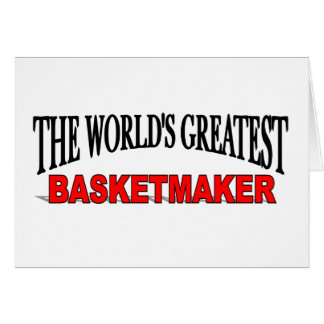 The World's Greatest Basketmaker Card