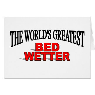 The World's Greatest Bed Wetter Card